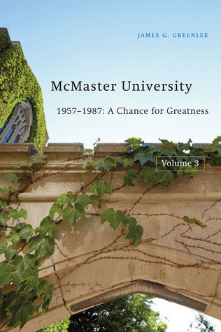 McMaster University, Volume 3: 1957-1987: A Chance for Greatness