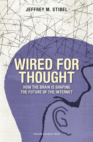 Wired for Thought by Jeff Stibel