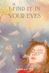 I Find It in Your Eyes (Years, #1)