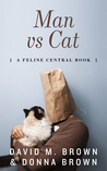 Man vs Cat (The Feline Central Books, #1)
