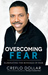 Overcoming Fear Eliminating the Bondage of Fear by Creflo A. Dollar