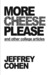 More Cheese Please and Othe...