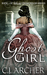 Ghost Girl (The 3rd Freak House Trilogy, #1)