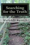 Searching for the Truth by Maranda Russell