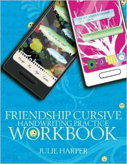 Friendship Cursive Handwriting Practice Workbook by Julie Harper