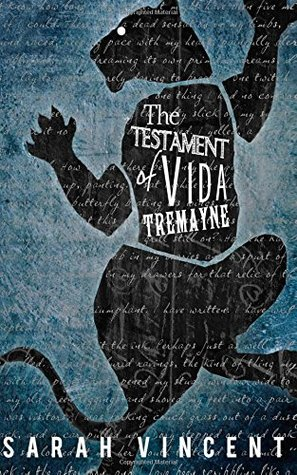 The Testament of Vida Tremayne by Sarah Vincent