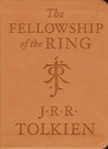 The Fellowship of the Ring: Being the first part of The Lord of the Rings (Lord of the Rings #1)