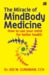The Miracle of MindBody Med...