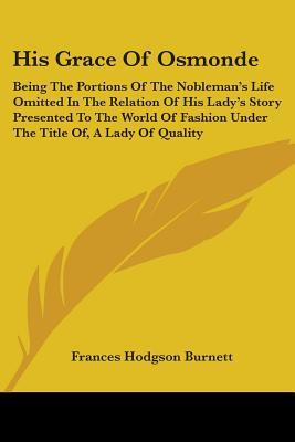 His Grace of Osmonde by Frances Hodgson Burnett