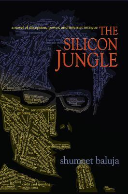 The Silicon Jungle: A Novel of Deception, Power, and Internet Intrigue