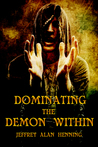 Dominating The Demon Within