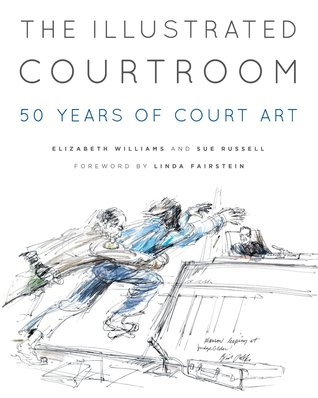 The Illustrated Courtroom by Elizabeth  Williams