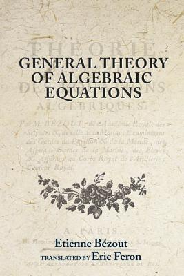 General Theory of Algebraic Equations Etienne Bezout