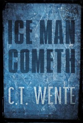 Ice Man Cometh by C.T. Wente