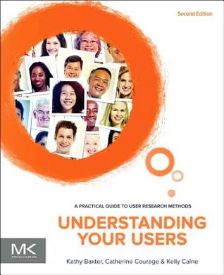 Understanding Your Users by Catherine Courage