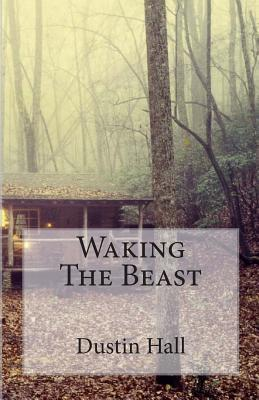 Waking the Beast by Dustin Russell Hall