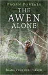 Pagan Portals - The Awen Alone by Joanna van der Hoeven