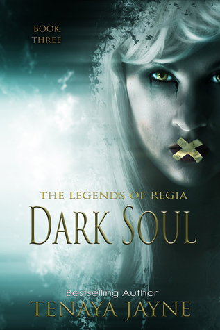 Dark Soul (The Legends of Regia, #3)  - Tenaya Jayne