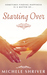 Starting Over by Michele Shriver