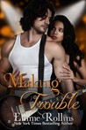 Making Trouble (Trouble, #3)