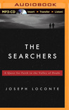 Searchers, The: A Quest for Faith in the Valley of Doubt