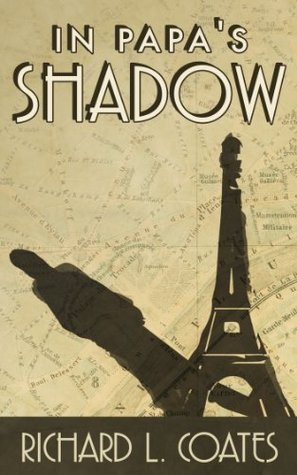 In Papa's Shadow by Richard L. Coates
