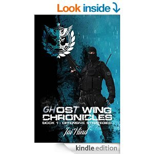 Ghost Wing Chronicles - Book 1 - Offensive Strategies
