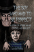The Boy Who Had To Be Perfect: A Story Of Severe Abuse, Control And Neglect