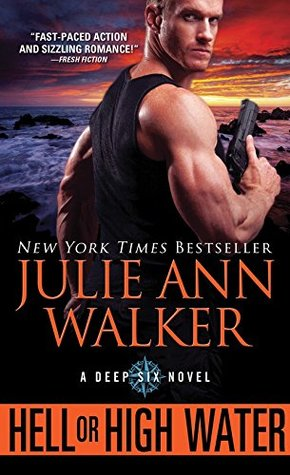 Hell or High Water (Deep Six, #1)
