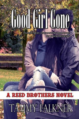 Good Girl Gone (The Reed Brothers, #7)