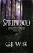 Spiritwood by G.J. Wise