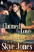 Claimed by Love (Wild Hunters, #1)