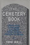 The Cemetery Book: Graveyards, Catacombs, and Other Travel Haunts around the World