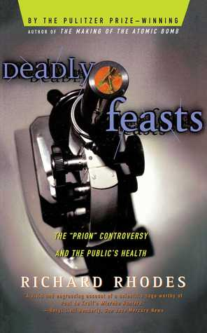 Deadly Feasts by Richard Rhodes