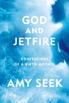 God and Jetfire: Confessions of a Birth Mother