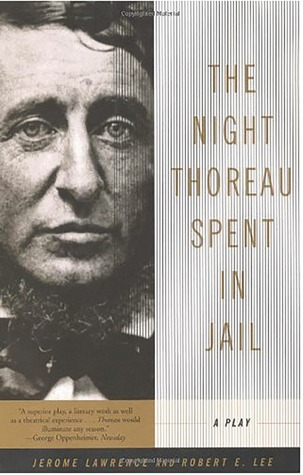The Night Thoreau Spent in Jail by Jerome Lawrence