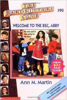 Welcome to the BSC, Abby by Ann M. Martin