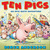 Ten Pigs: An Epic Bath Adventure