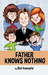 Father Knows Nothing by Rick Kaempfer