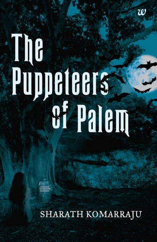 The Puppeteers of Palem by Sharath Komarraju