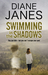 Swimming in the Shadows by Diane Janes