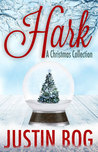Hark---A Christmas Collection by Justin Bog