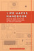 Life Hacks Handbook: How to Deal with the Worst Case Situations of the 21st Century
