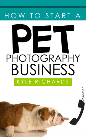 How to Start a Pet Photography Business by Kyle Richards