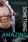 Something Amazing (Spin-off to Something Great Series)
