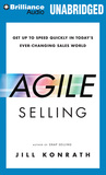 Agile Selling: Mastering the Skills You Need to Excel in Every Environment