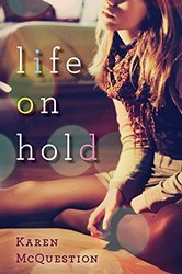 Life on Hold by Karen McQuestion