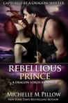 Rebellious Prince by Michelle M. Pillow
