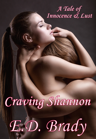 Craving Shannon by E.D. Brady