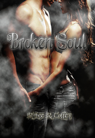 Broken Soul by R'Lee R. Coffey